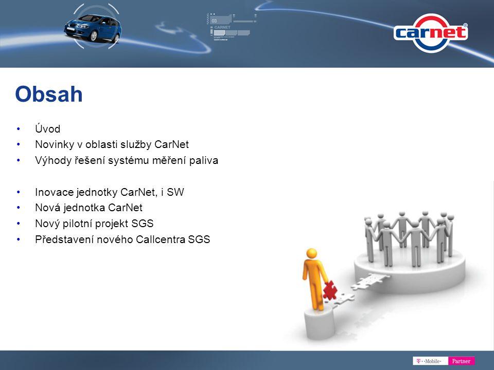 Obsah Úvod Novinky v oblasti služby CarNet Výhody řešení systému měření paliva Inovace jednotky CarNet, i SW Nová jednotka CarNet Nový pilotní projekt