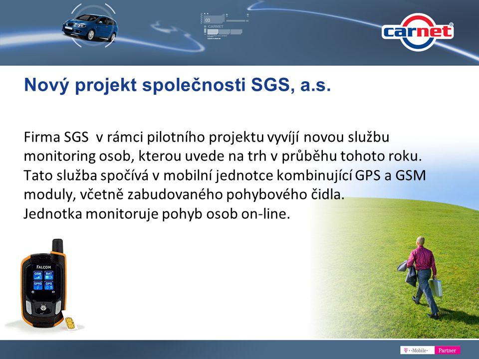 Firma SGS v rámci pilotního projektu vyvíjí novou službu monitoring osob, kterou uvede na trh v průběhu tohoto roku. Tato služba spočívá v mobilní jed