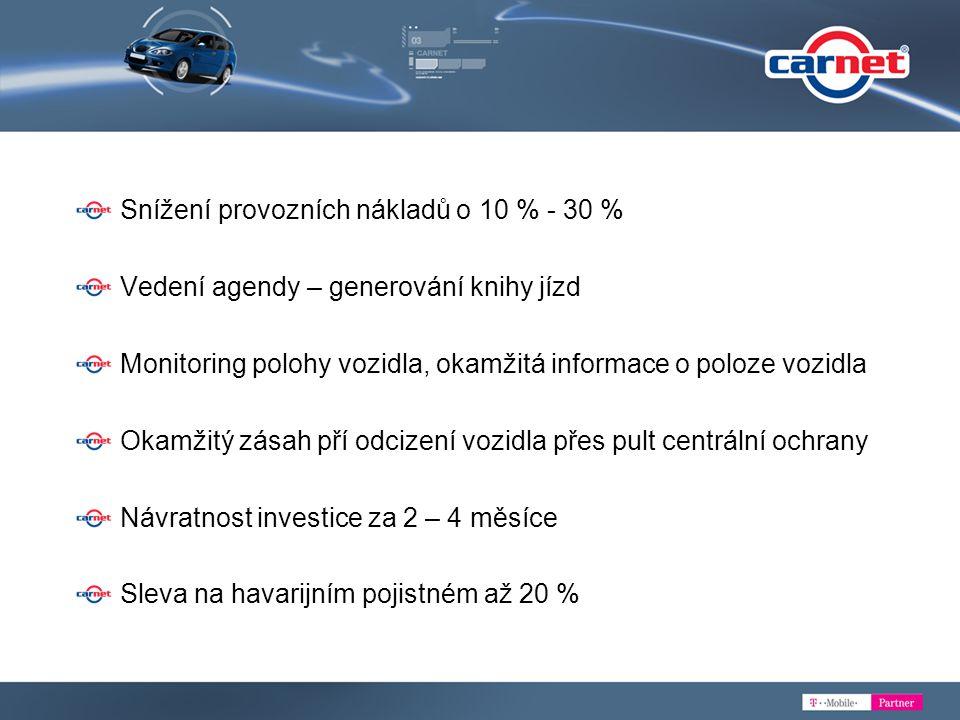 Snížení provozních nákladů o 10 % - 30 % Vedení agendy – generování knihy jízd Monitoring polohy vozidla, okamžitá informace o poloze vozidla Okamžitý