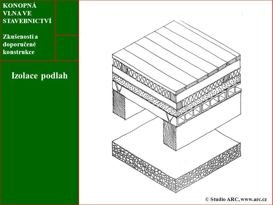 KONOPNÁ VLNA VE STAVEBNICTVÍ Zkušenosti a doporučené konstrukce Izolace podlah © Studio ARC, www.arc.cz
