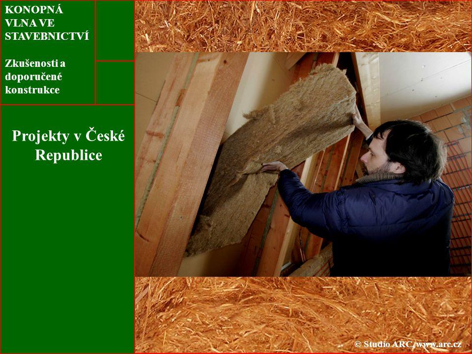KONOPNÁ VLNA VE STAVEBNICTVÍ Zkušenosti a doporučené konstrukce Projekty v České Republice © Studio ARC, www.arc.cz