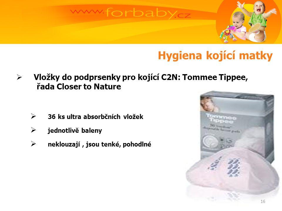 Hygiena kojící matky  Vložky do podprsenky pro kojící C2N: Tommee Tippee, řada Closer to Nature  36 ks ultra absorbčních vložek  jednotlivě baleny  neklouzají, jsou tenké, pohodlné 16