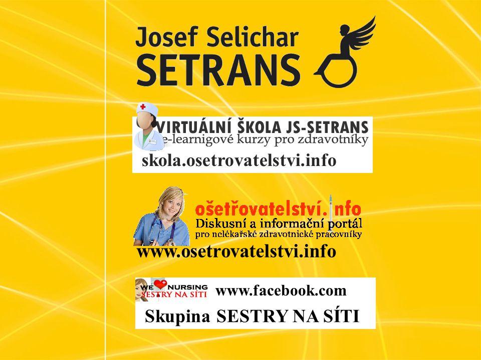 skola.osetrovatelstvi.info www.osetrovatelstvi.info www.facebook.com Skupina SESTRY NA SÍTI