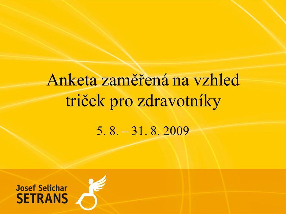 Anketa zaměřená na vzhled triček pro zdravotníky 5. 8. – 31. 8. 2009