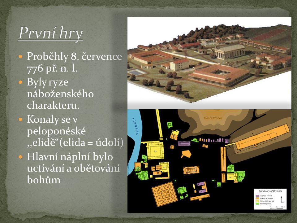 """Proběhly 8. července 776 př. n. l. Byly ryze náboženského charakteru. Konaly se v peloponéské,,elidě""""(elida = údolí) Hlavní náplní bylo uctívání a obě"""