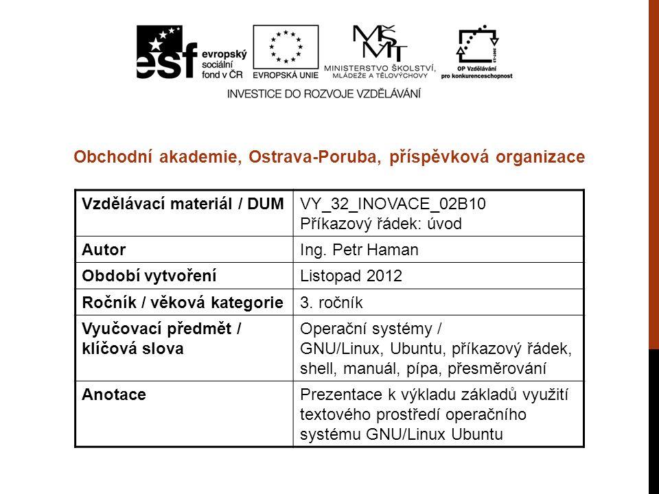 Vzdělávací materiál / DUMVY_32_INOVACE_02B10 Příkazový řádek: úvod AutorIng.