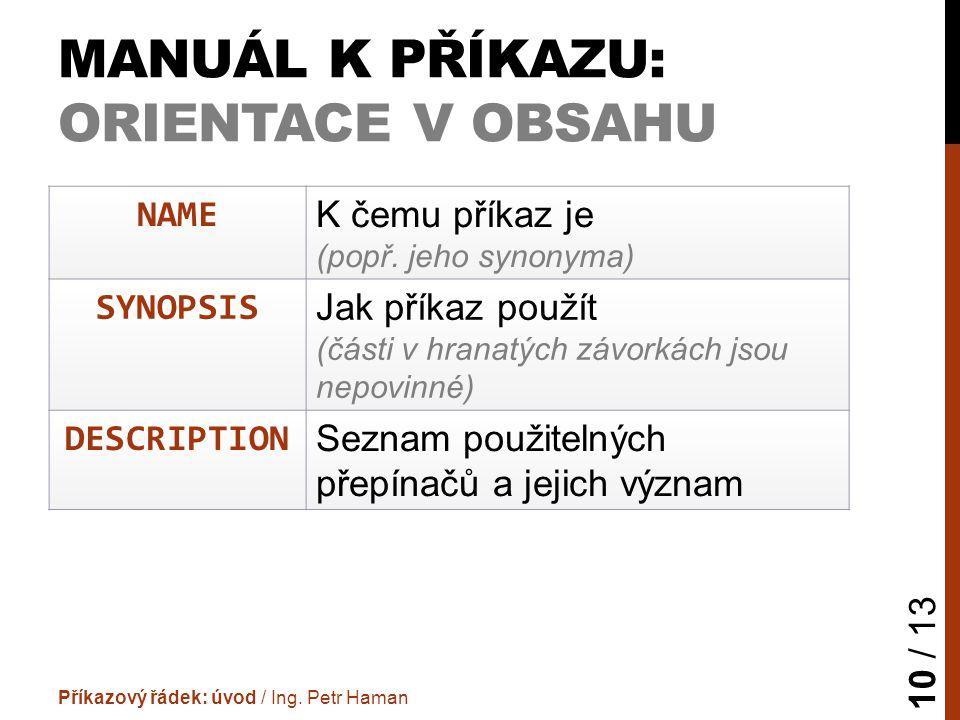 MANUÁL K PŘÍKAZU: ORIENTACE V OBSAHU Příkazový řádek: úvod / Ing.