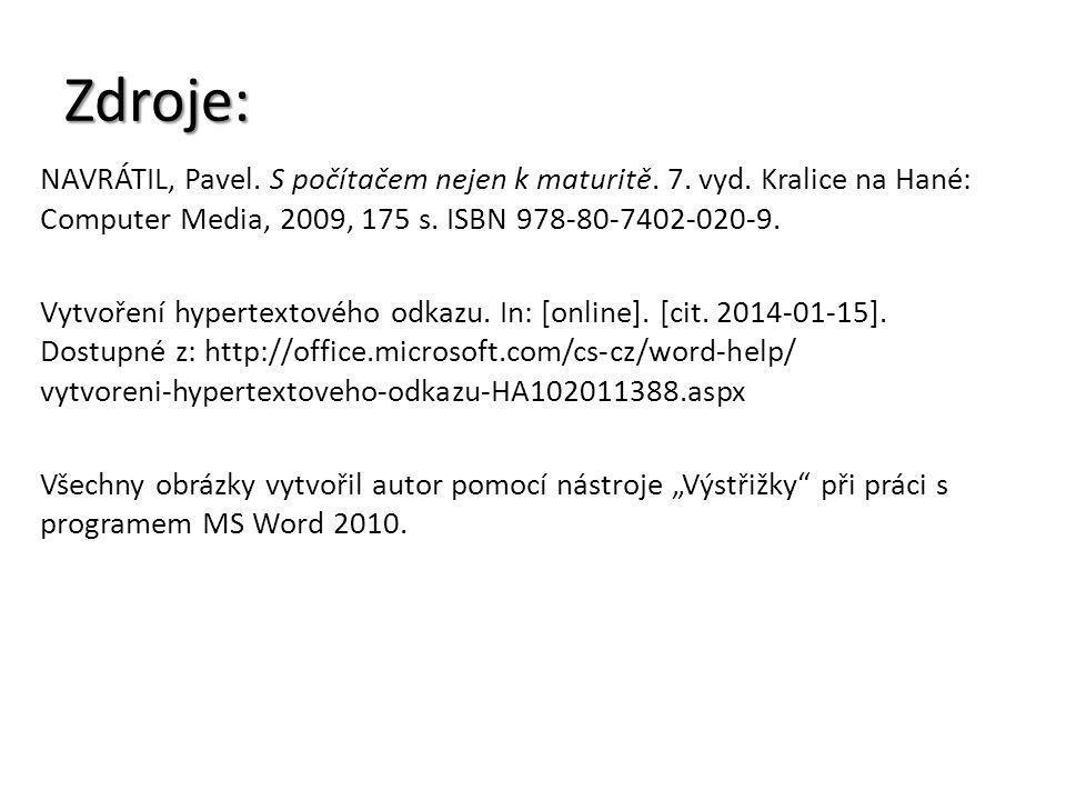 Zdroje: NAVRÁTIL, Pavel. S počítačem nejen k maturitě. 7. vyd. Kralice na Hané: Computer Media, 2009, 175 s. ISBN 978-80-7402-020-9. Vytvoření hyperte