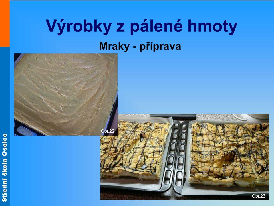 Střední škola Oselce Obr.17 Výrobky z pálené hmoty Mraky