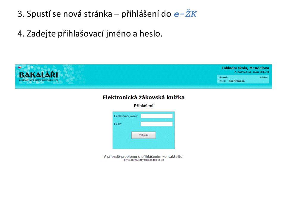 3. Spustí se nová stránka – přihlášení do e-ŽK 4. Zadejte přihlašovací jméno a heslo.