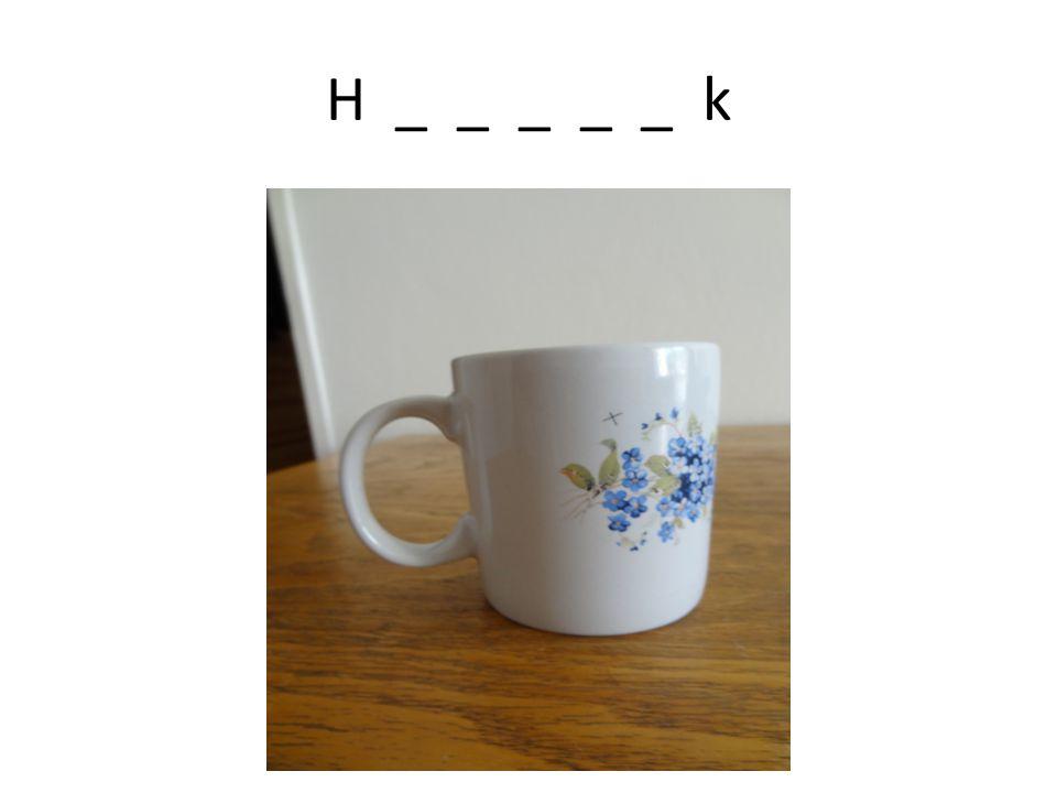 H _ _ _ _ _ k