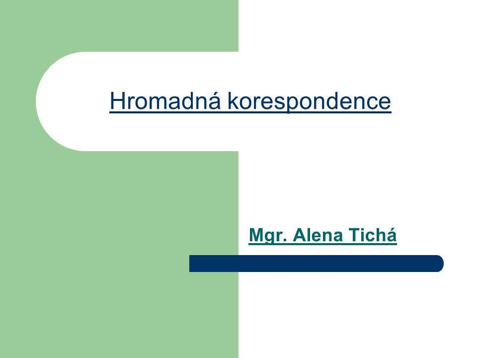 Hromadná korespondence Mgr. Alena Tichá