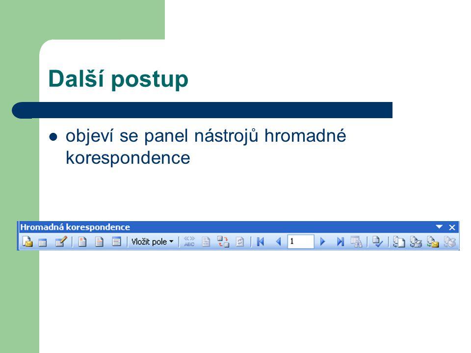 Další postup objeví se panel nástrojů hromadné korespondence