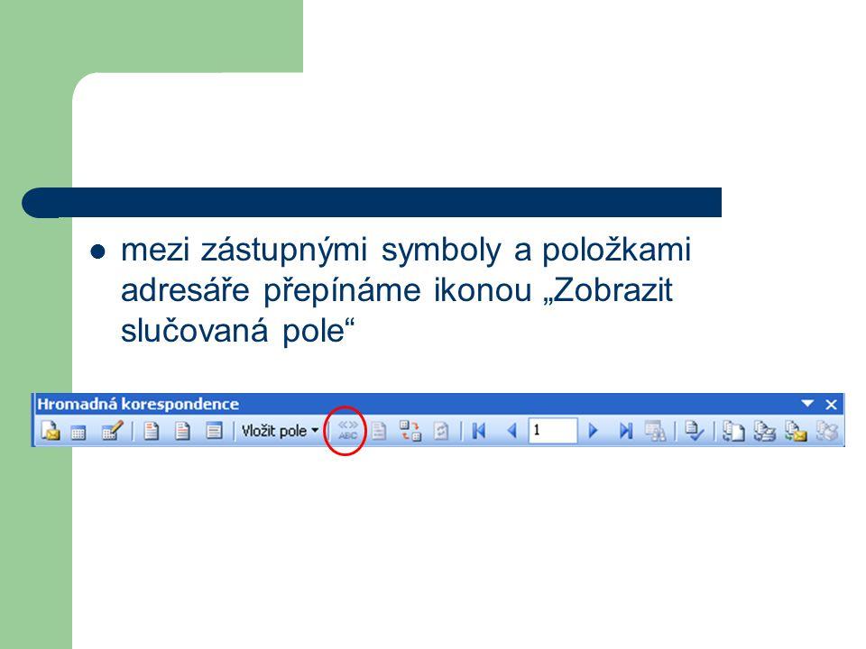 """mezi zástupnými symboly a položkami adresáře přepínáme ikonou """"Zobrazit slučovaná pole"""""""