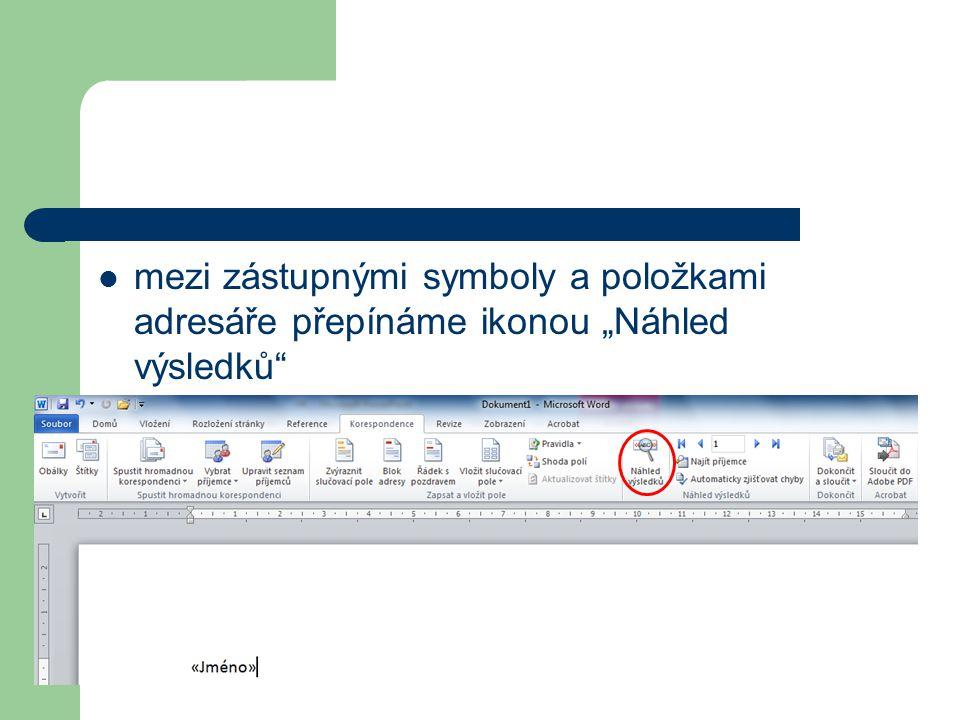 """mezi zástupnými symboly a položkami adresáře přepínáme ikonou """"Náhled výsledků"""""""