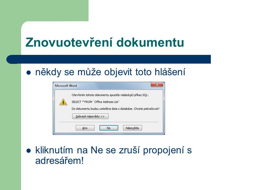 Znovuotevření dokumentu někdy se může objevit toto hlášení kliknutím na Ne se zruší propojení s adresářem!