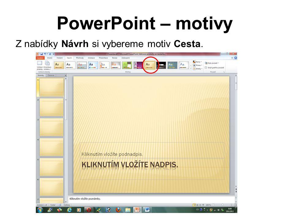 PowerPoint – motivy Z nabídky Návrh si vybereme motiv Cesta.