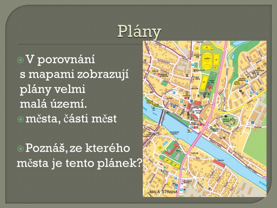  V porovnání s mapami zobrazují plány velmi malá území.