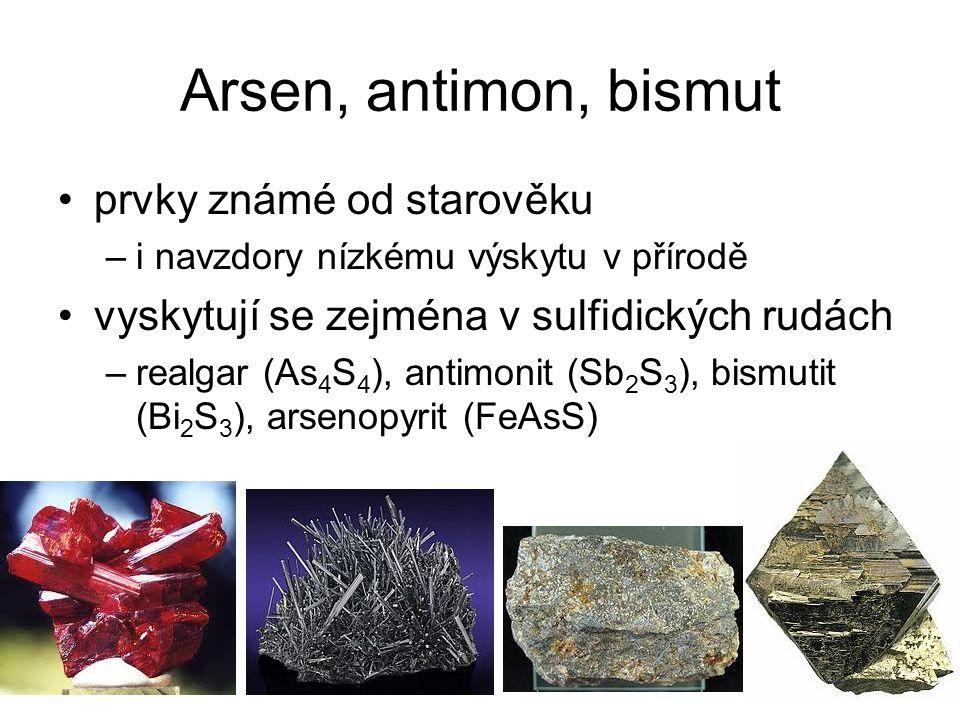 Arsen, antimon, bismut prvky známé od starověku –i navzdory nízkému výskytu v přírodě vyskytují se zejména v sulfidických rudách –realgar (As 4 S 4 ),