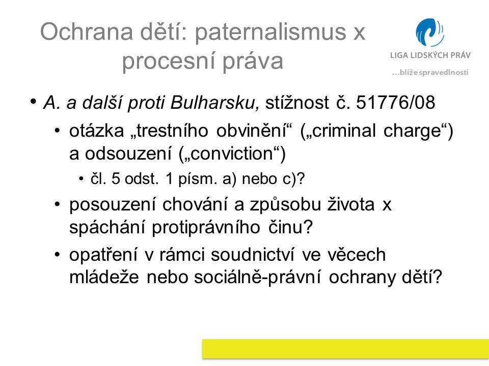 Ochrana dětí: paternalismus x procesní práva A. a další proti Bulharsku, stížnost č.