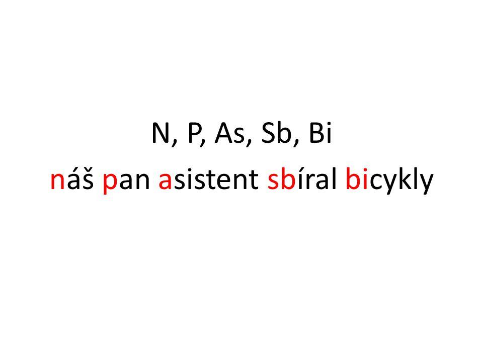 N, P, As, Sb, Bi náš pan asistent sbíral bicykly