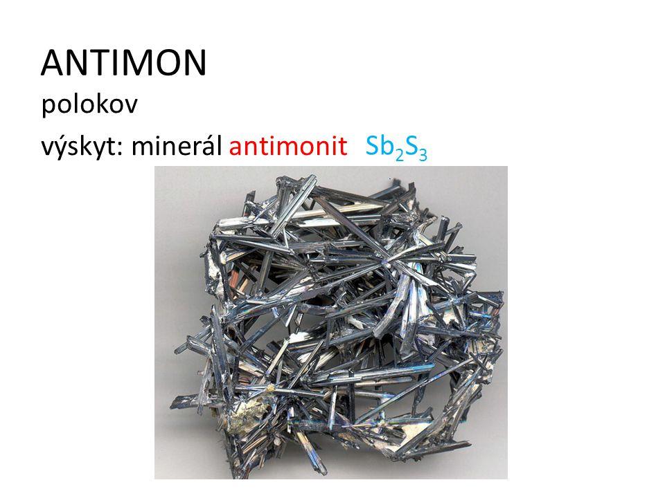 ANTIMON polokov výskyt: minerál antimonit Sb 2 S 3