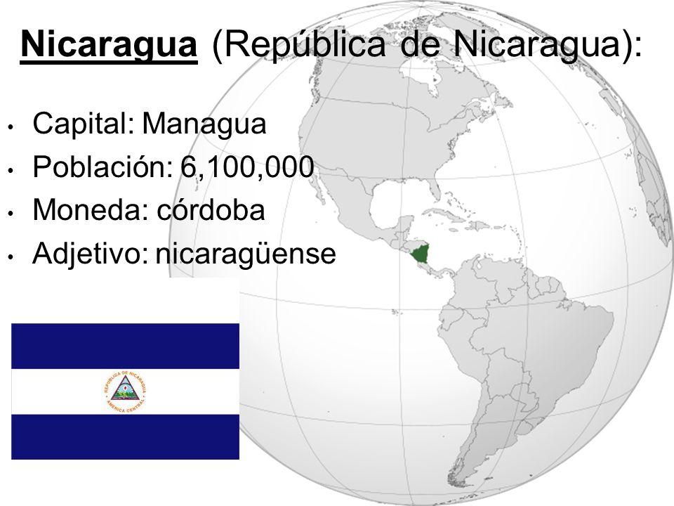 Nicaragua (República de Nicaragua): Capital: Managua Población: 6,100,000 Moneda: córdoba Adjetivo: nicaragüense