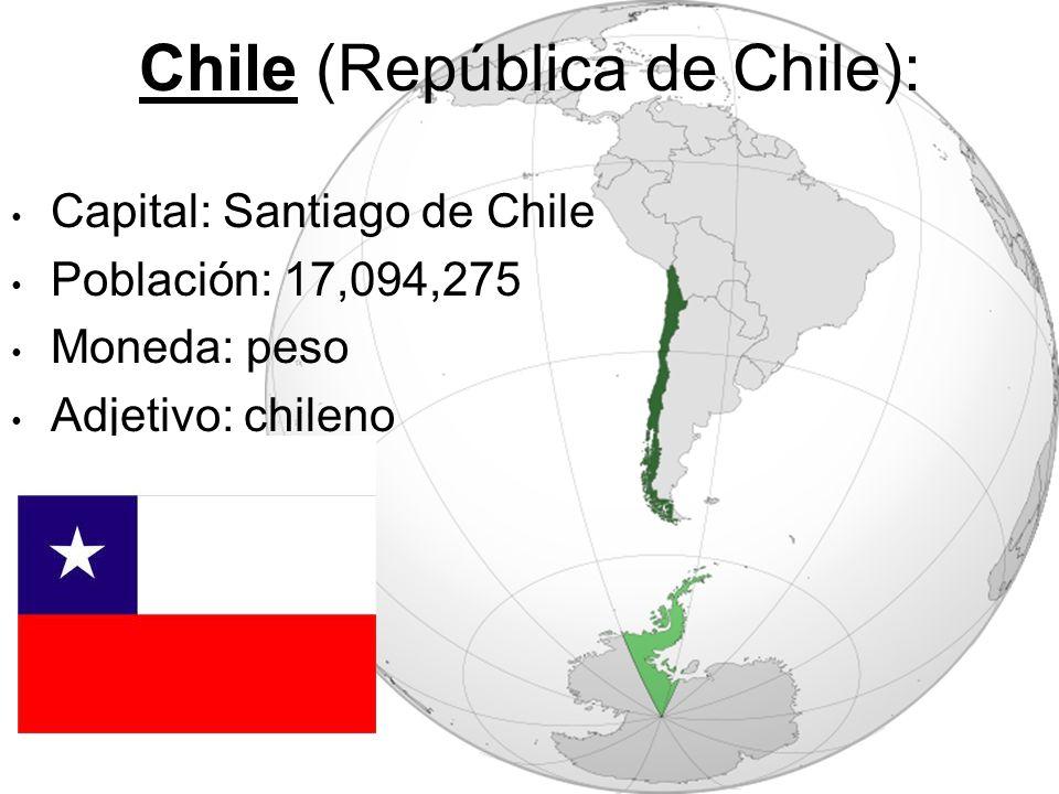 Chile (República de Chile): Capital: Santiago de Chile Población: 17,094,275 Moneda: peso Adjetivo: chileno