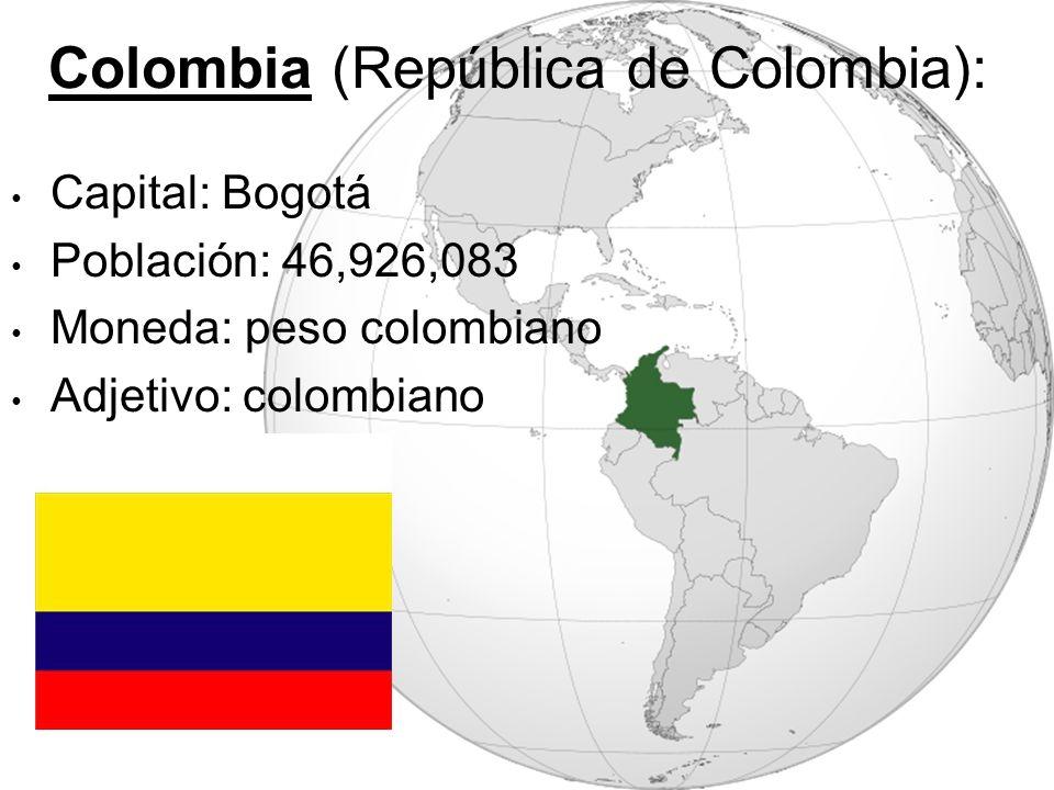 Colombia (República de Colombia): Capital: Bogotá Población: 46,926,083 Moneda: peso colombiano Adjetivo: colombiano