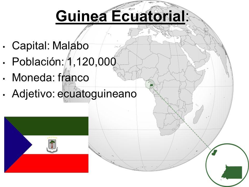 Guinea Ecuatorial: Capital: Malabo Población: 1,120,000 Moneda: franco Adjetivo: ecuatoguineano