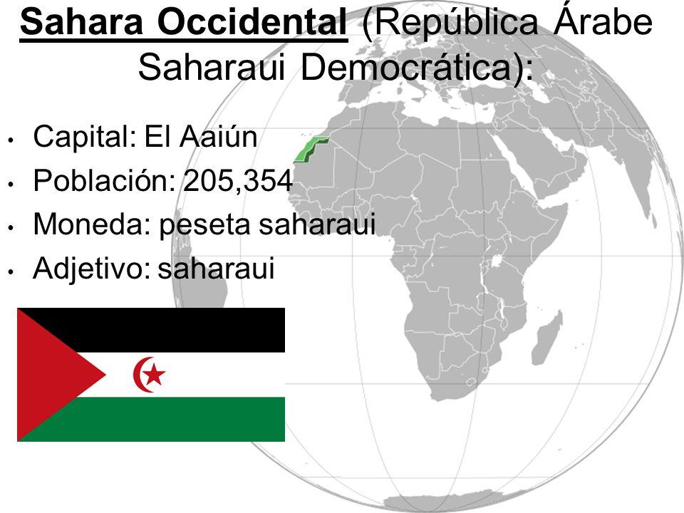 Sahara Occidental (República Árabe Saharaui Democrática): Capital: El Aaiún Población: 205,354 Moneda: peseta saharaui Adjetivo: saharaui