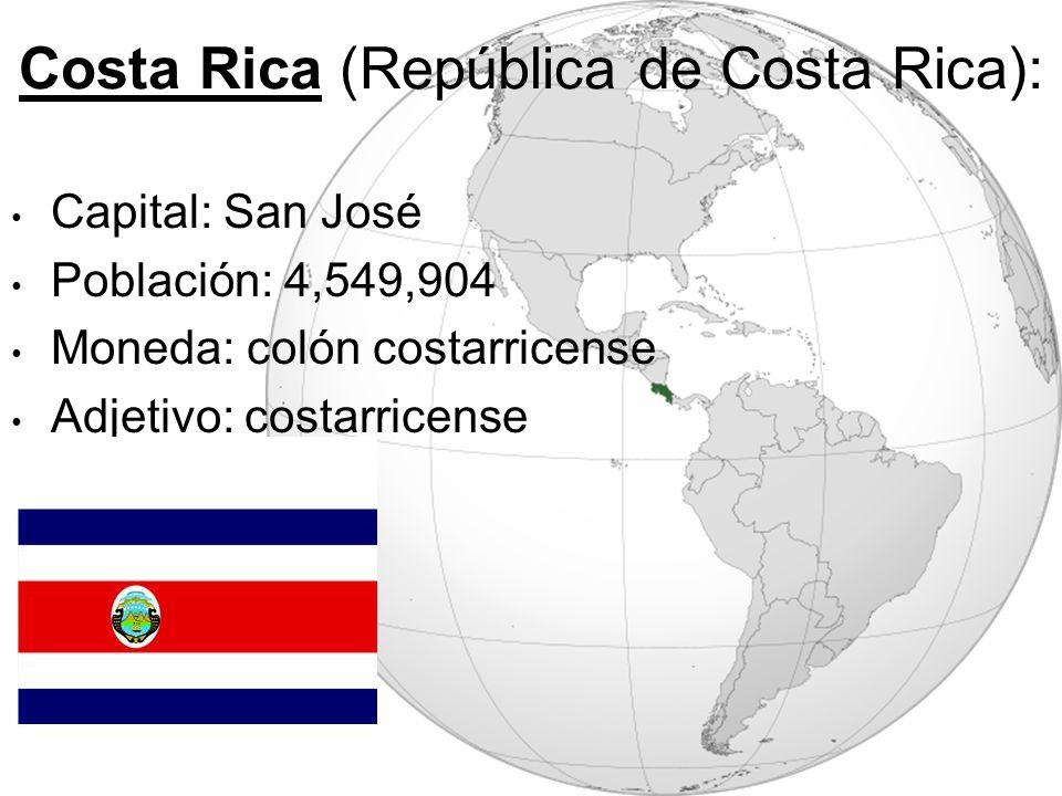 Costa Rica (República de Costa Rica): Capital: San José Población: 4,549,904 Moneda: colón costarricense Adjetivo: costarricense