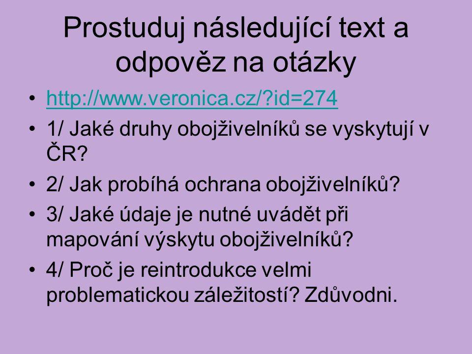 Prostuduj následující text a odpověz na otázky http://www.veronica.cz/?id=274 1/ Jaké druhy obojživelníků se vyskytují v ČR? 2/ Jak probíhá ochrana ob