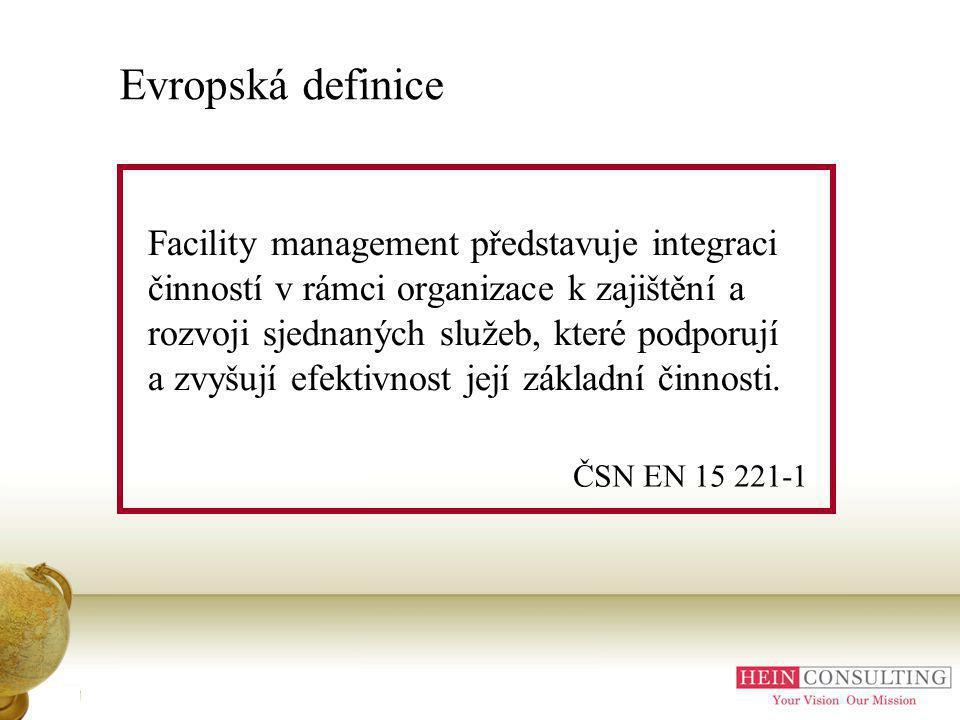 Evropská definice Facility management představuje integraci činností v rámci organizace k zajištění a rozvoji sjednaných služeb, které podporují a zvyšují efektivnost její základní činnosti.