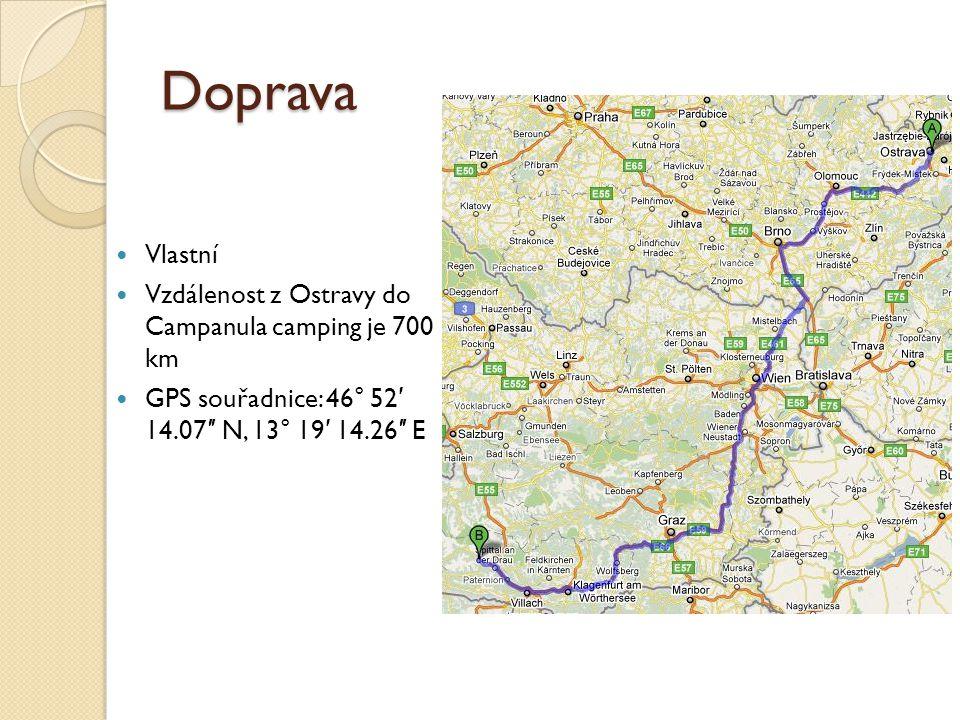 Doprava Vlastní Vzdálenost z Ostravy do Campanula camping je 700 km GPS souřadnice: 46° 52 ′ 14.07 ″ N, 13° 19 ′ 14.26 ″ E