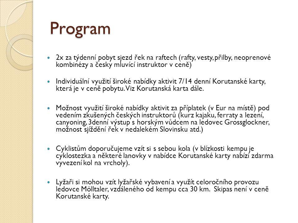 Program 2x za týdenní pobyt sjezd řek na raftech (rafty, vesty, přilby, neoprenové kombinézy a česky mluvící instruktor v ceně) Individuální využití š