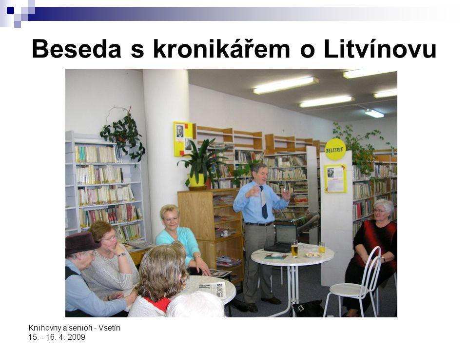 Knihovny a senioři - Vsetín 15. - 16. 4. 2009 Beseda s kronikářem o Litvínovu