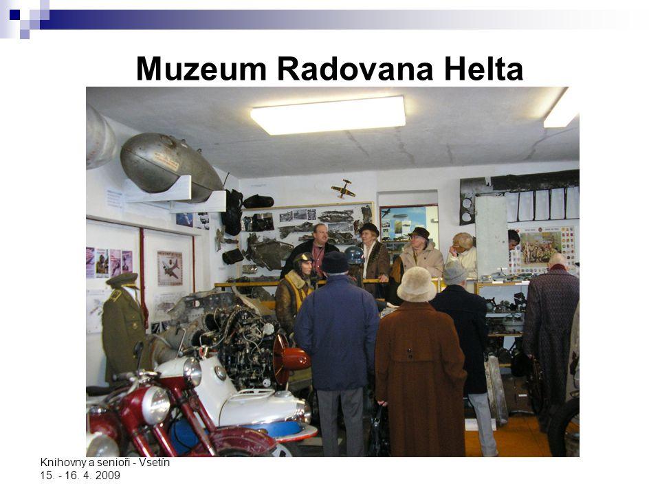 Knihovny a senioři - Vsetín 15. - 16. 4. 2009 Muzeum Radovana Helta