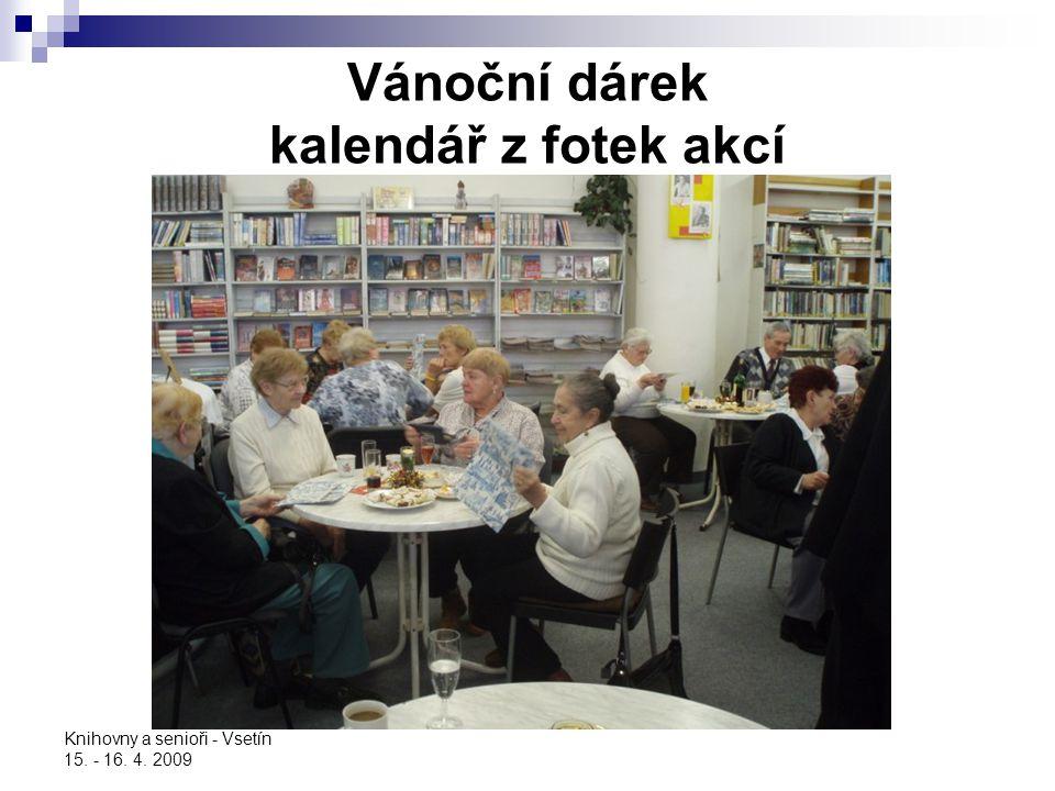 Knihovny a senioři - Vsetín 15. - 16. 4. 2009 Vánoční dárek kalendář z fotek akcí