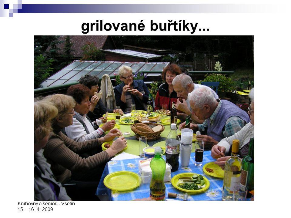 Knihovny a senioři - Vsetín 15. - 16. 4. 2009 grilované buřtíky...