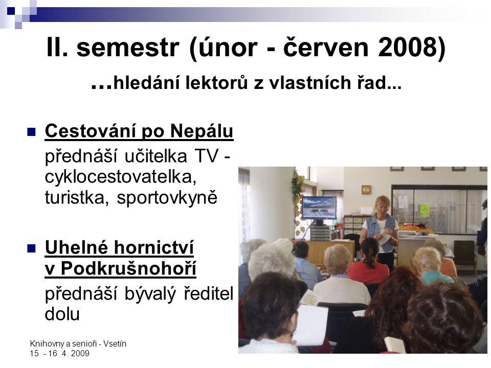 Knihovny a senioři - Vsetín 15. - 16. 4. 2009 II. semestr (únor - červen 2008)... hledání lektorů z vlastních řad... Cestování po Nepálu přednáší učit