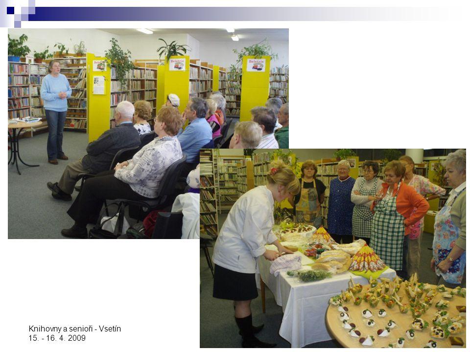 Knihovny a senioři - Vsetín 15. - 16. 4. 2009