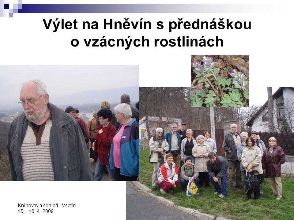 Knihovny a senioři - Vsetín 15. - 16. 4. 2009 Výlet na Hněvín s přednáškou o vzácných rostlinách