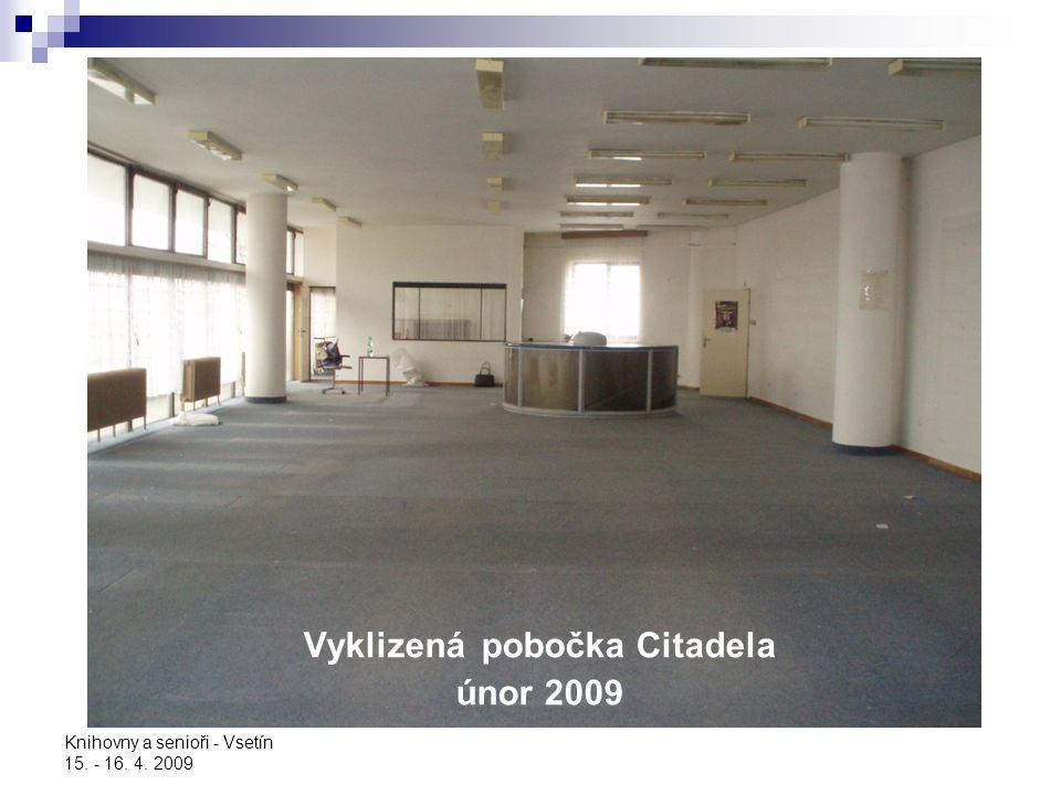 Knihovny a senioři - Vsetín 15. - 16. 4. 2009 Vyklizená pobočka Citadela únor 2009