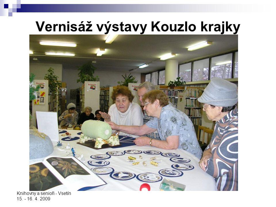 Knihovny a senioři - Vsetín 15. - 16. 4. 2009 Vernisáž výstavy Kouzlo krajky