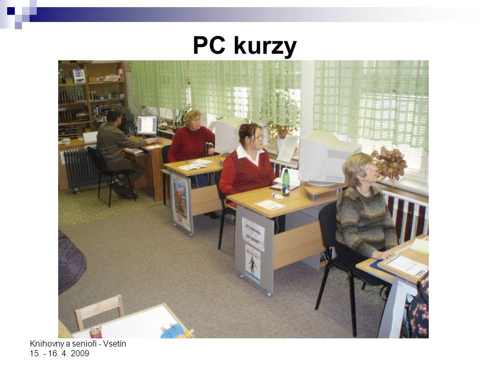 Knihovny a senioři - Vsetín 15. - 16. 4. 2009 PC kurzy