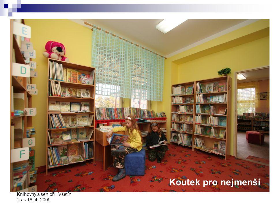 Knihovny a senioři - Vsetín 15. - 16. 4. 2009 Koutek pro nejmenší