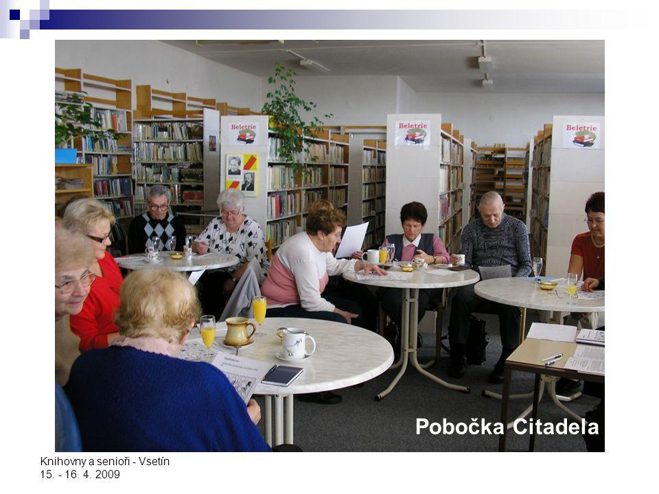 Knihovny a senioři - Vsetín 15. - 16. 4. 2009 Pobočka Citadela