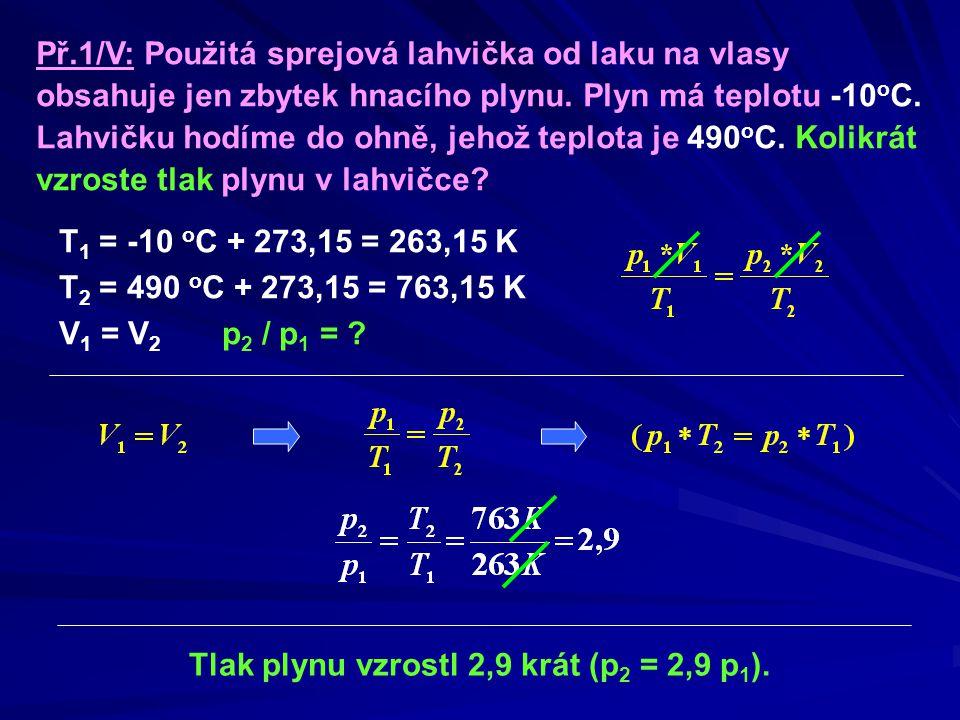 Př.2/V: Kolik kg vodíku je v plynojemu o objemu 800m 3 při 20 o C a 0,1MPa.