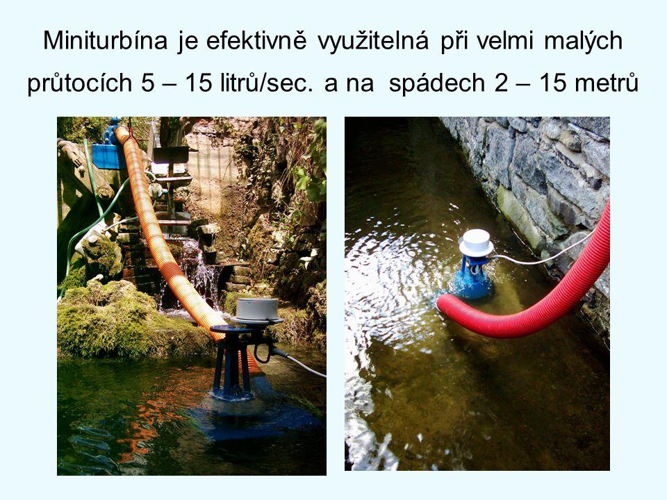 Miniturbína je efektivně využitelná při velmi malých průtocích 5 – 15 litrů/sec. a na spádech 2 – 15 metrů
